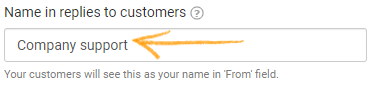 Enter the name that the customer will see. For e.g. For a Customer Support